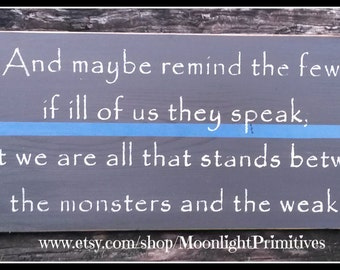 The Monsters And The Weak, Police Officer Gift, Police Signs, Thin Blue Line, Police Officer, Law Enforcement, Police Wife, Police