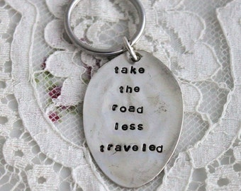 TAKE THE ROAD Less Traveled Spoon Key Chain Silverware Vintage Key Holder Hand Stamped Made To Order