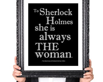 Sherlock Holmes,THE Woman, Love Quote, Book Lover Gift, Gifts for Writers, Book Lover Art, Author Gifts, Gift for Author, Literary Art