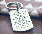 Be Strong When You Are Weak - Father's Day - Be Badass Everyday Keychain - Graduation Keychain - Cancer Survivor - Best Friend Keychain
