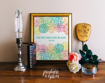 Wall art quote printable, art typography typographic print wall decor poster, digital - I must have flowers always INSTANT DOWNLOAD