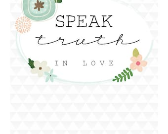 Speak Truth in love graphic print