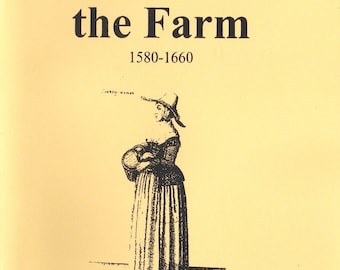 Stuart Press Living History Series:  Women on the Farm 1580-1660 Reference Book