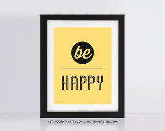 Be Happy - 11x17 typography print, inspirational quote, retro style art print, modern wall decor, happy, happiness