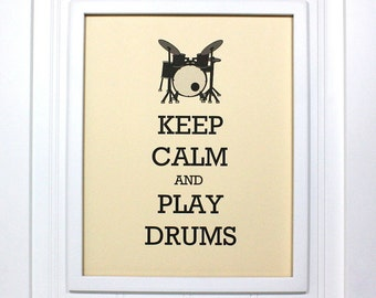 Keep Calm Poster - 8 x 10 Art Print - Keep Calm and Play Drums - Shown in French Vanilla - Buy 2 Posters, Get a 3rd Free