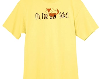 Oh For Fox Sake Funny Graphic T-Shirt RC13809