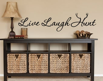 Hunting Wall Decal - Hunt - Hunting Decor - Live Laugh Hunt- Rustic - Wall Decals - Deer - Deer Decal - Deer Wall Decal - Live Laugh Love