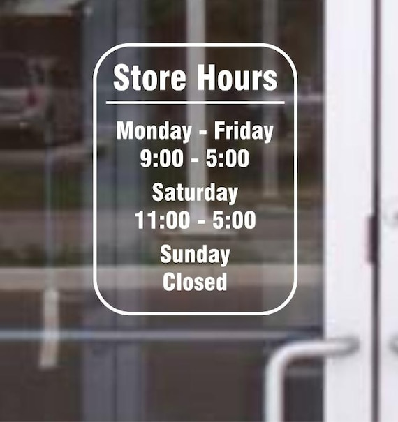 Custom Vinyl Decal Door Store Business Open Hours Sign 9x12