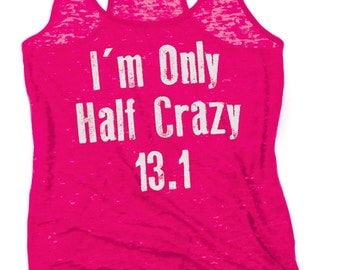 Running Tank Top I'm Only Half Crazy 13.1 Tank Mom Gift Burnout Racerback Women's Tank Gym Tank Tops Gym RunningWife Gift