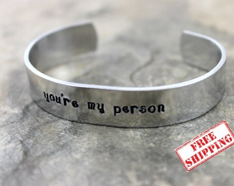 You're My Person Bracelet / Grey's Anatomy Quote / Aluminum Bracelet / Hand Stamped Custom Bracelet / Aluminum Cuff