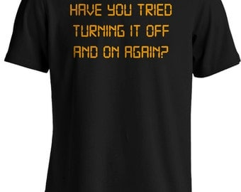 The IT Crowd - Have You Tried Turning it Off and On Again T-shirt