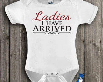 Ladies I Have Arrived, Funny baby clothes, Cute baby bodysuit, baby shower gift, by BlueFoxApparel *159