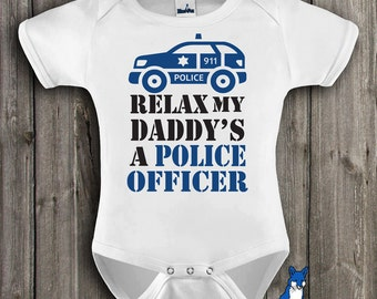 Police Officer, baby clothing,Relax my Daddy's a Police Officer, Cute baby shirt, by BlueFoxApparel *148