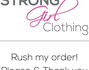 Strong Girl Clothing - Rush Service