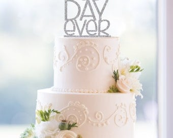 Glitter Best Day Ever Wedding Cake Topper in Fun Font – Custom Wedding Cake Topper Available in 31 Glitter Options- (T087)