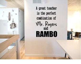 A Great Teacher is the Perfect Combination between Mr. Rogers and Rambo Classroom Wall Decal