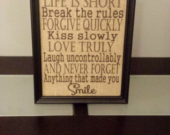 Burlap Print - Life is Short, Break the Rules, Never Forget Anything that Made You Smile - Housewarming - Christmas - 8.5 x 11 - Burlap ONLY