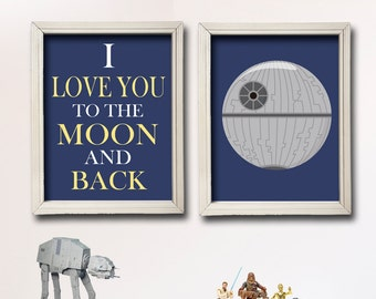 I Love You To The Moon And Back -  Star Wars Nursery Art- Boy Room Decor - 2 Print Set - Death Star - Baby Shower Gift -BR003