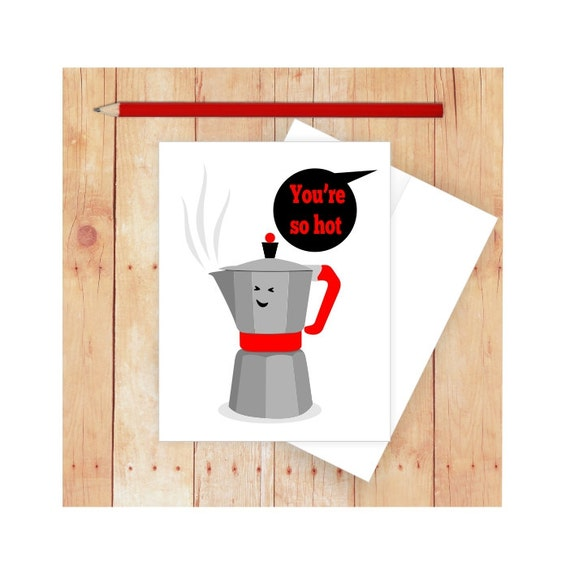 you're so hot funny birthday card coffee lover coffee, Birthday card