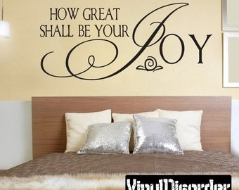 How great shall be your joy - Vinyl Wall Decal - Wall Quotes - Vinyl Sticker - C035HowgreatiiET