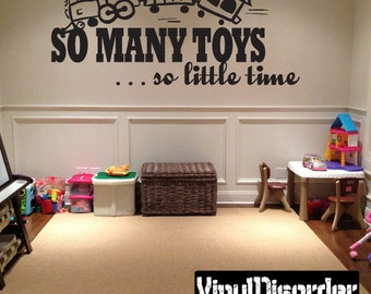 So many toys so little time - Vinyl Wall Decal - Wall Quotes - Vinyl Sticker - Ct047SomanyviiET