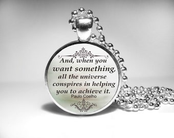 paulo coelho quote necklace and when you want