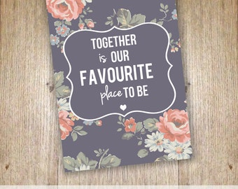 Together is our favourite place to be - 5 x 7 Printable