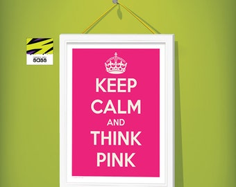 Printable, Breast Cancer Awareness, Keep Calm and Think Pink, Poster