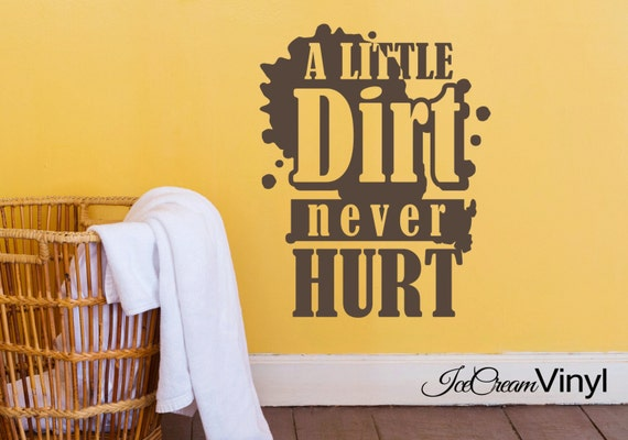 Laundry Wall Decal -A Little Dirt Never Hurt- Vinyl Laundry Room Home Decor
