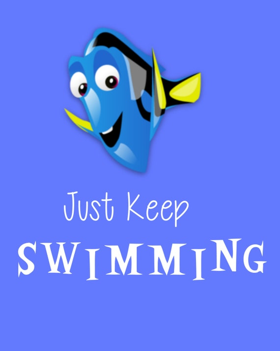 finding nemo just keep swimming.. funny dory.. instant |Just Keep Swimming
