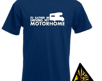 I'd Rather Be Driving My Motorhome T-Shirt Joke Funny Tshirt Tee Shirt
