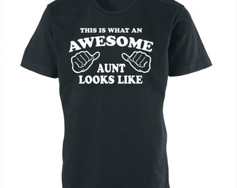 This Is What An Awesome Aunt Looks Like T-Shirt Gift For Aunt Tee Shirt
