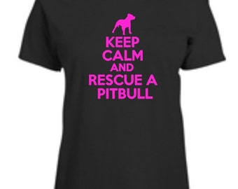 Keep Calm And Rescue A Pitbull Womens T-Shirt Adopt Rescue Animal Dog Ladies Tee