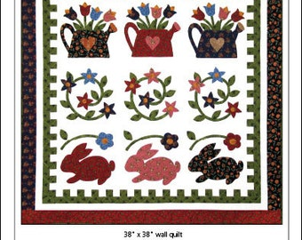 A Spin in the Garden Wall Quilt Pattern, Bunnies, Watering Cans, Floral Appliqué