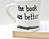 Funny Mug, coffee cup, tea cup, diner mug, book, better, black white, book nerd, literature, teacher, english, school