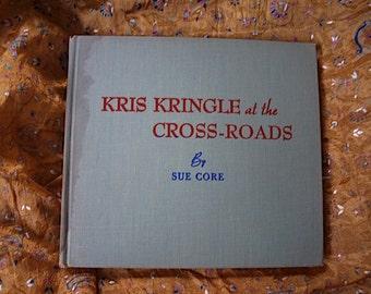 Kris Kringle At The Cross Roads Sue Core Signed 1946 Irene Chen North River Press Santa Claus Christmas Tropics Panama Children illustrated