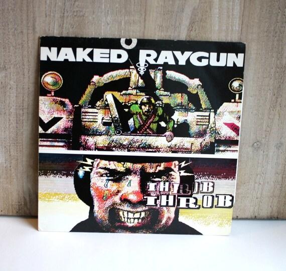 NAKED RAYGUN - THROB THROB - Get Hip Recordings!