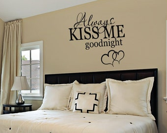 Bedroom Decor - Bedroom Wall Decal - Always Kiss Me Goodnight - Wall Decals - Wall Vinyl - Vinyl Decal - Wall Decor - Decals -
