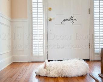 Goodbye Door Decal Vinyl Lettering Wall Words Wall Art goodbye door decal