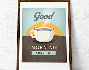 "Coffee print ""Good morning sunshine"" Mother's day gift Love print Coffee poster Coffee art Kitchen art love poster wall art decor. UK"