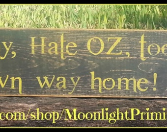 Dear Dorothy Hate Oz, Took The Shoes, Find Your Own Way Home, Toto, Wizard of OZ, Wooden Signs, Rustic Signs