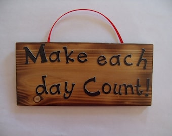 Make each day Count sign
