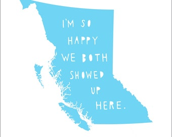 BRITISH COLUMBIA | I'm So Happy | state print | state art | state typography | love | anniversary gift for men | wedding gift | engagement