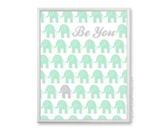 Mint Nursery Decor, Mint Grey Elephant Poster, Large Kids Wall Art, Childrens Prints, Be You Quote, Elephant Baby Boy Room Decor 16x20