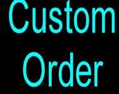 Custom order for Susan Hughes