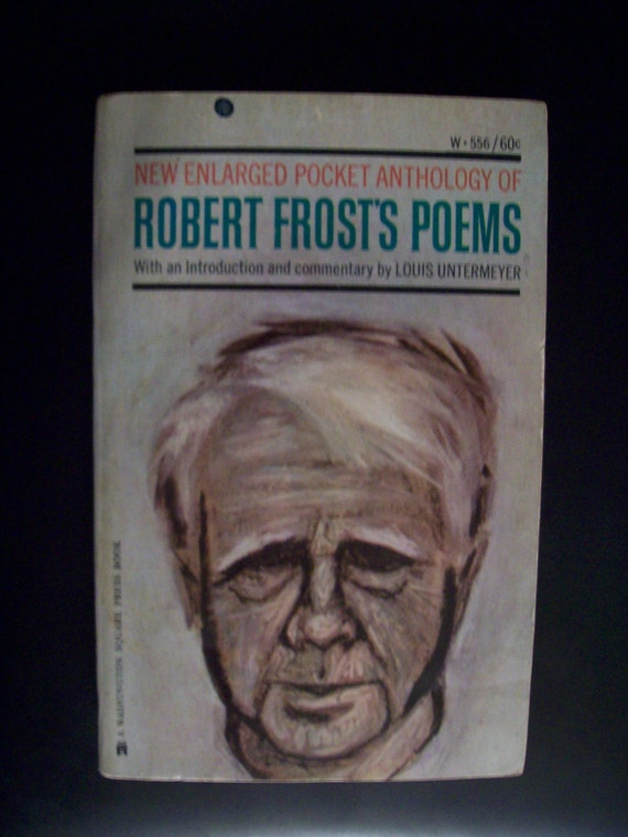 "robert frost anthology intro The poetry and life of robert frost are characterized in opposition to the works of nineteenth-century poets and modernists eliot and pound frost's poetic project, how he positions himself among his contemporaries, his poetics of work, and his concept of ""the sound of sense"" are discussed the poems ""mowing"" and "" 'out."