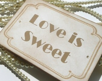 Love is Sweet Sign - Vintage Art Deco Gold - All Handmade in the UK - Candy Buffet