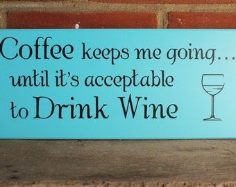 Wood Sign Coffee keeps me going Wine Plaque Wall Decor Funny Saying Wall Art, Kitchen Painted Wood
