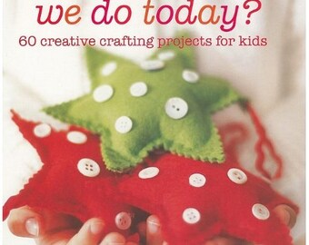 What Shall We Do Today? Kids Craft Book