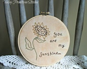 You Are My Sunshine, Hand Stitched Hoop Stitchery, OFG Team,FAAP